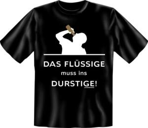 T-Shirt DAS FLÜSSIGE MUSS INS DURSTIGE (Größe:: S (42/44))