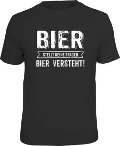 T-Shirt BIER STELLT KEINE FRAGEN BIER VERSTEHT (Größe:: XL (52/54))