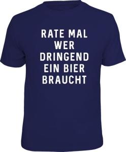 T-Shirt RATE MAL WER DRINGEND EIN BIER BRAUCHT (Größe:: XL (52/54))