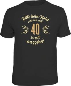 Fun Shirt KEIN NEID WEIL ICH MIT 40 SO GUT AUSSEHE (Größe:: L (50/52))
