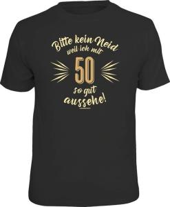 Fun Shirt KEIN NEID WEIL ICH MIT 50 SO GUT AUSSEHE (Größe:: L (50/52))