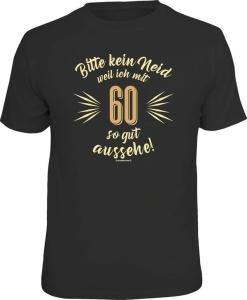 T-Shirt KEIN NEID WEIL ICH MIT 60 SO GUT AUSSEHE (Größe:: L (50/52))