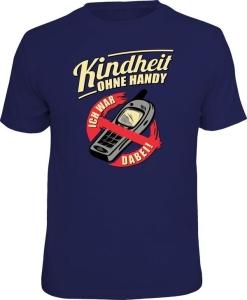 T-Shirt KINDHEIT OHNE HANDY ICH WAR DABEI (Größe:: L (50/52))