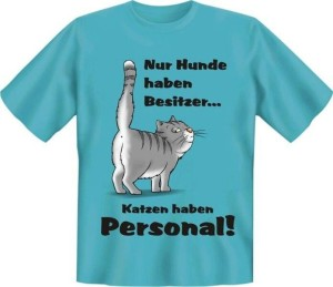 T-Shirt Katzen haben Personal (Größe:: XL (52/54))