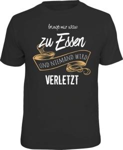 T-Shirt BRINGT MIR WAS ZU ESSEN NIEMAND WIRD VERLETZT (Größe:: S (42/44))
