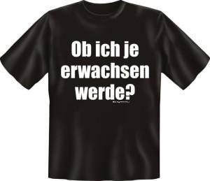 T-Shirt OB ICH JE ERWACHSEN WERDE (Größe:: S (42/44))