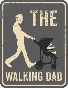 Blechschild THE WALKING DAD