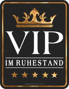 Blechschild VIP IM RUHESTAND