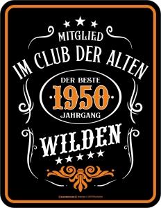 Blechschild CLUB DER ALTEN WILDEN 1950 zum 70. Geburtstag