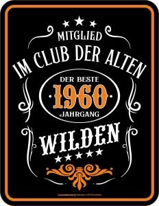 Blechschild CLUB DER ALTEN WILDEN 1960  zum 60. Geburtstag