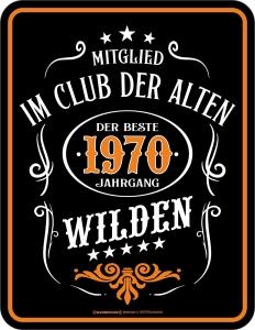 Blechschild CLUB DER ALTEN WILDEN 1970 zum 50. Geburtstag