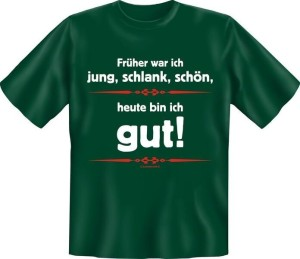T-Shirt FRÜHER JUNG SCHLANK SCKÖN HEUTE GUT (Größe:: S (42/44))
