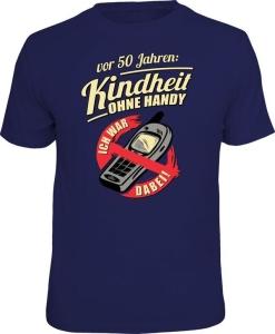 Fun Shirt VOR 50 JAHREN KINDHEIT OHNE HANDY (Größe:: L (50/52))