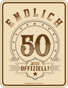 Blechschild ENDLICH 50 JETZT OFFIZIELL