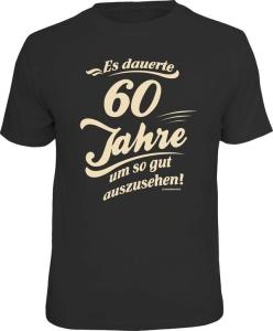 T-Shirt ES dauerte 60 Jahre um so gut auszusehen (Größe:: L (50/52))