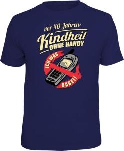 Fun Shirt VOR 40 JAHREN KINDHEIT OHNE HANDY (Größe:: L (50/52))