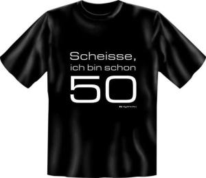 Fun Shirt SCHEISSE ICH BIN SCHON 50 (Größe:: L (50/52))
