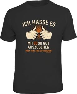 T-Shirt ICH HASSE ES MIT 50 SO GUT AUSZUSEHEN (Größe:: L (50/52))