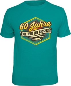 T-Shirt 60 JAHRE NIE WAR ICH BESSER (Größe:: XXL (56))