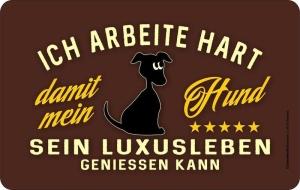 Frühstücksbrettchen ICH ARBEITE HART FÜR MEINEN HUND