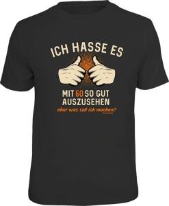 T-Shirt ICH HASSE ES MIT 60 SO GUT AUSZUSEHEN (Größe:: XXL (56))