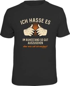 T-Shirt ICH HASSE ES IM RUHESTAND SO GUT AUSZUSEHEN (Größe:: S (42/44))