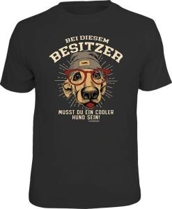 T-Shirt BEI DIESEM BESITZER MUSST DU EIN COOLER HUND (Größe:: L (50/52))