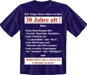 T-Shirt Der Träger dieses T-Shirts ist über 30 Jahre alt (Größe:: S (42/44))
