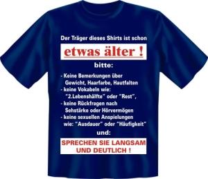 T-Shirt mit Fun Spruch: Der Träger dieses T-Shirts ist schon etwas älter (Größe:: S (42/44))