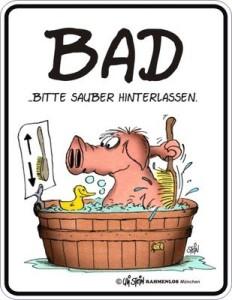 Blechschild ULI STEIN Bad Schwein Sauber Badewanne Spruch Schild