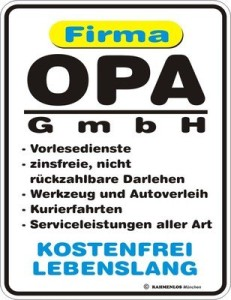 Blechschild Firma OPA GmbH Großvater Spruch Schild Blech