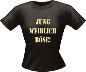 T-Shirt Lady Girlie JUNG BÖSE PARTY Shirt Spruch witzig Fun (Größe:: L)