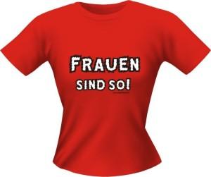 T-Shirt Lady Girlie Frauen sind so PARTY Shirt Spruch witzig Fun (Größe:: L)