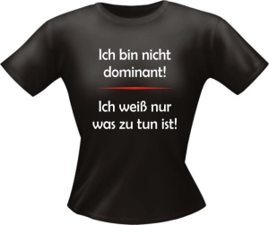T-Shirt Lady Girlie dominant PARTY Shirt Spruch witzig Fun (Größe:: L)