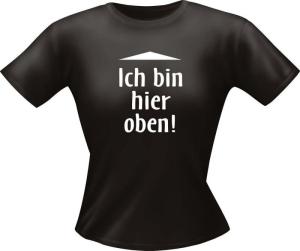 T-Shirt Lady Girlie hier oben PARTY Shirt Spruch witzig Fun (Größe:: L)