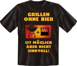 Fun Shirt GRILLEN OHNE BIER T-Shirt Spruch witzig Geschenk (Größe:: S (42/44))