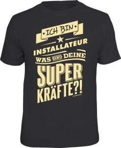 T-Shirt  ich bin INSTALLATEUR - was sind deine Superkräfte? (Größe:: XXL (56))