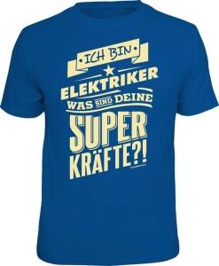 T-Shirt ich bin ELEKTRIKER - was sind deine Superkräfte? (Größe:: XXL (56))