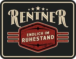 Blechschild RENTNER ENDLICH IM RUHESTAND