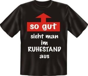 T-Shirt SO GUT SIEHT MAN IM RUHESTAND AUS (Größe:: XXL (56))