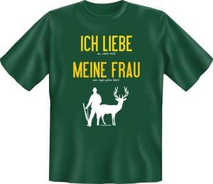 T-Shirt ICH LIEBE MEINE FRAU WENN ICH ZUM JAGEN DARF (Größe:: XXL (56))